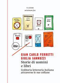 Copertina del libro Storie di uomini e libri. L'editoria letteraria italiana attraverso le sue collane