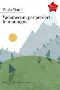 Copertina del libro Vademecum per perdersi in montagna