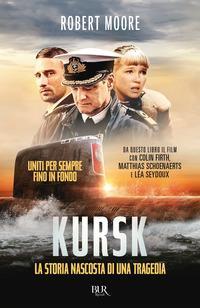 Copertina del libro Kursk. La storia nascosta di una tragedia