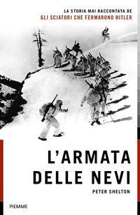 Copertina del libro L' armata delle nevi. La storia mai raccontata degli sciatori che fermarono Hitler