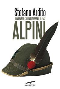 Copertina del libro Alpini. Una grande storia di guerra e di pace