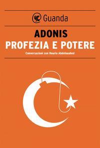Copertina del libro Profezia e potere. Conversazioni con Houria Abdelouahed