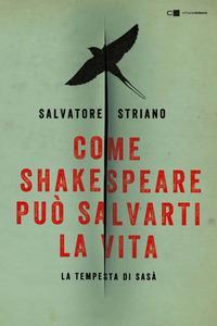 Copertina del libro Come Shakespeare può salvarti la vita. La tempesta di Sasà