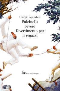 Copertina del libro Pulcinella ovvero Divertimento per li regazzi. Ediz. illustrata