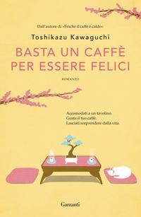 Copertina del libro Basta un caffè per essere felici