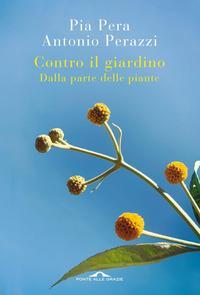 Copertina del libro Contro il giardino. Dalla parte delle piante