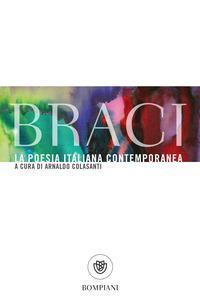 Copertina del libro Braci. La poesia italiana contemporanea. Ediz. critica