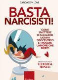 Copertina del libro Basta narcisisti! Come smettere di scegliere uomini egocentrici e trovare l'amore che meriti