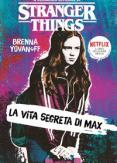 Copertina del libro La vita segreta di Max. Il romanzo ufficiale di Stranger Things
