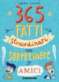 Copertina del libro 365 fatti straordinari per sorprendere gli amici