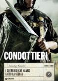Copertina del libro Condottieri. I guerrieri che hanno fatto la storia