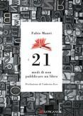 Copertina del libro I 21 modi di non pubblicare un libro