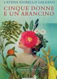 Copertina del libro Cinque donne e un arancino. Le signore di Monte Pepe