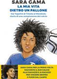 Copertina del libro La mia vita dietro un pallone. Dai Topolini di Trieste al Mondiale, storia di una campionessa del calcio