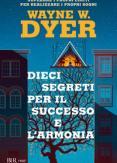 Copertina del libro Dieci segreti per il successo e l'armonia. Superare i propri limiti per realizzare i proprio sogni