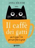 Copertina del libro Il caffè dei gatti. Non ti servono 7 vite, puoi essere felice in questa!
