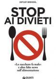 Copertina del libro Stop ai divieti. «Lo zucchero fa male» e altre fake news sull'alimentazione