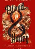 Copertina del libro Vol.2 Blood & honey. La strega e il cacciatore