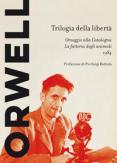 Copertina del libro Trilogia della libertà: Omaggio alla Catalogna-La fattoria degli animali-1984