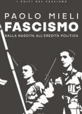 Copertina del libro Fascismo. Dalla nascita all'eredità politica