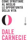 Copertina del libro Come sfruttare al meglio le opportunità della vita