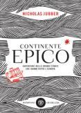 Copertina del libro Continente epico. Avventure nelle grandi storie che hanno fatto l'Europa