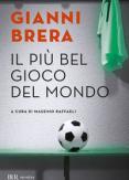Copertina del libro Il più bel gioco del mondo. Scritti di calcio (1949-1982)